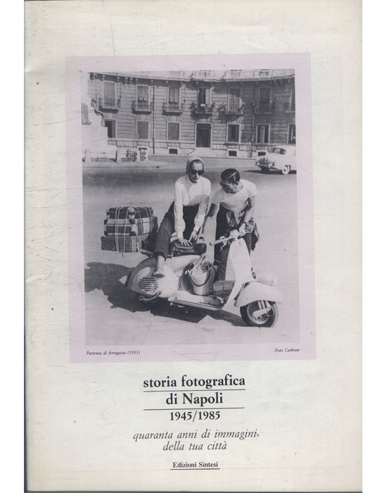 Storia Fotografica di Napoli 1945-1985