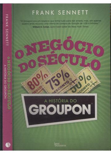 O Negócio do Século - A História do Groupon
