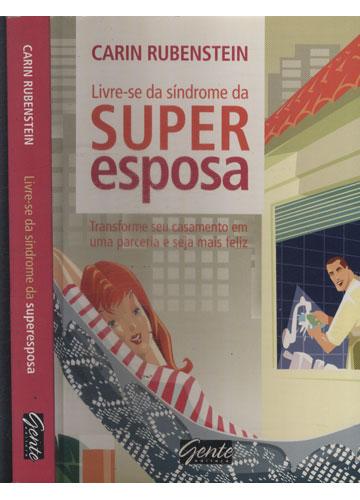Livre-se da Síndrome da Super Esposa