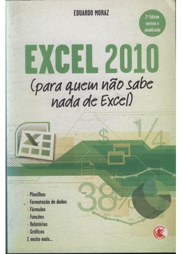 Excel 2010 - Para Quem Não Entende Nada de Excel