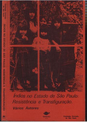 Índios no Estado de São Paulo - Resistência e Transfiguração