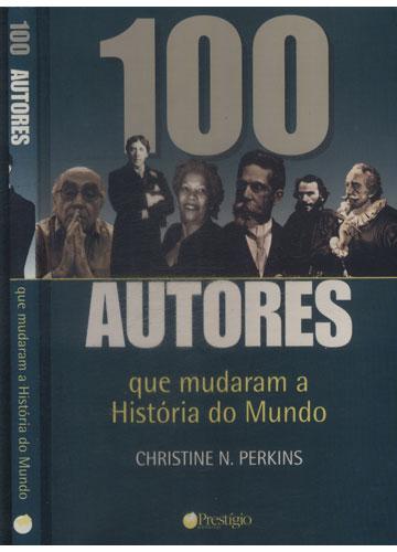 100 Autores que Mudaram a História do Mundo