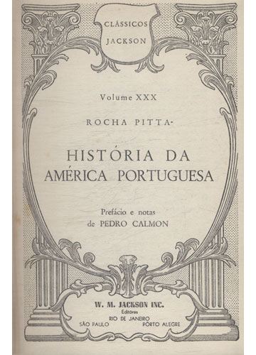 Clássicos Jackson - Volume XXX - Historia da América Portuguesa