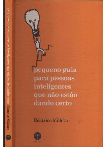 Livro - Pequeno Guia Para Pessoas Inteligentes que não