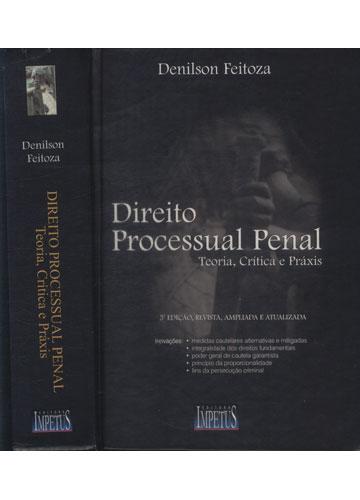 Direito Processual Penal - Teoria Crítica e Práxis