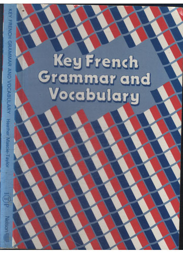 Key French Grammar and Vocabulary