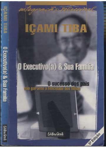 O Executivo/a & Sua Família