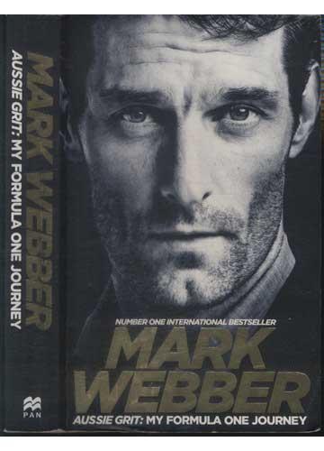 Mark Webber - Aussie Grit - My Formula One Journey