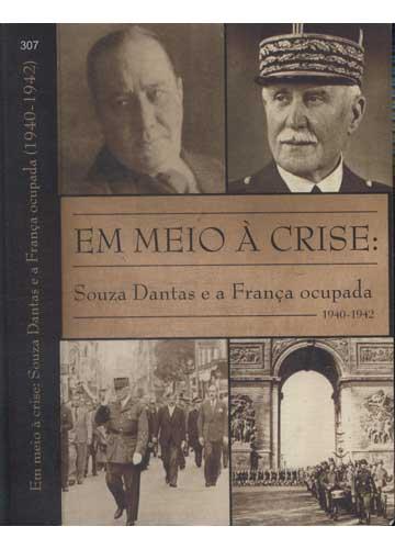 Em Meio à Crise - Souza Dantas e a França Ocupada 1940-1942