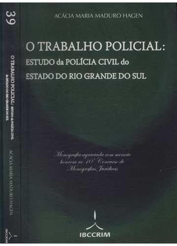 O Trabalho Policial - Estudo da Polícia Civil do Estado do Rio Grande do Sul