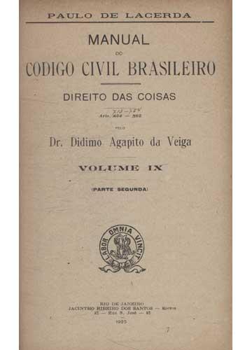 Manual do Código Civil Brasileiro - Volume IX - Direito das Coisas - Parte 2