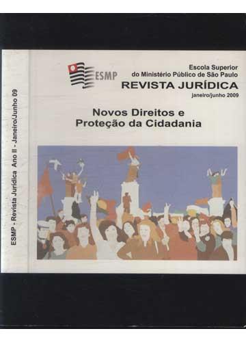 ESMP - Revista Jurídica Ano II - Janeiro / Junho 2009 - Novos Direitos e Proteção da Cidadania