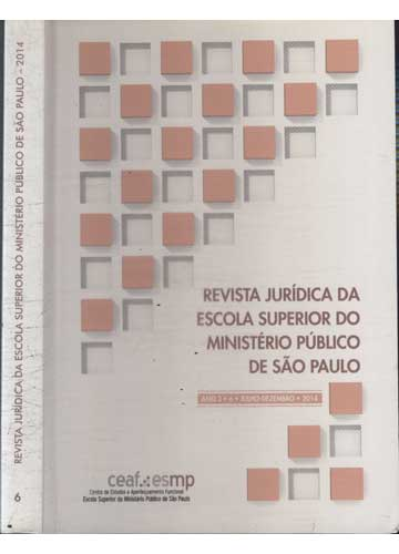 Revista Jurídica da Escola Superior do Ministério Público de São Paulo - Ano 3 - Nº.06 - Julho/Dezembro de 2014