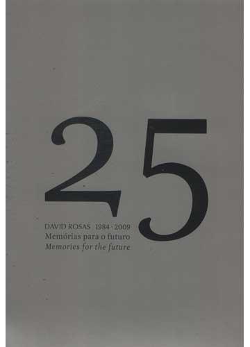 David Rosas 1984-2009 - 25 Memórias para o Futuro