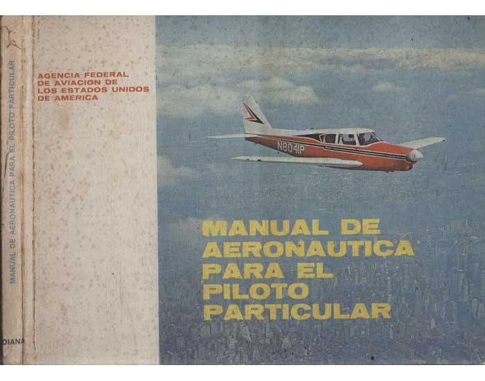 Manual de Aeronautica para El Piloto Particular