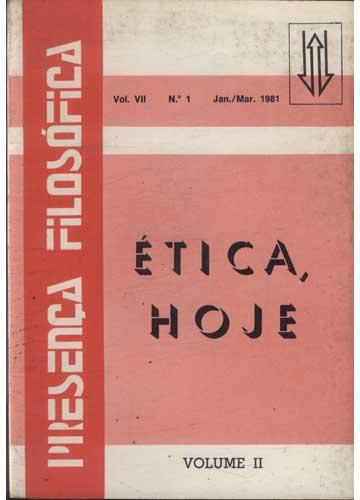 Presença Filosófica - Volume VII - N.º 1 - Jan/Mar 1981 - Ética Hoje - Volume II