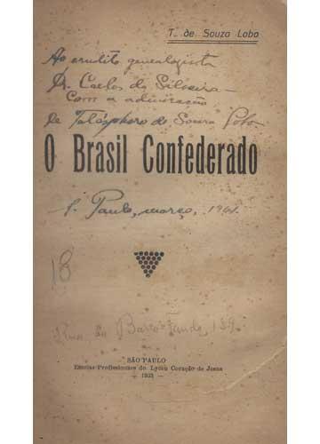 O Brasil Confederado - Com Dedicatória do Autor