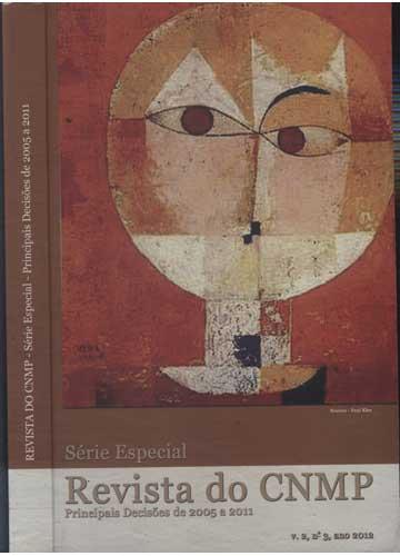 Revista do CNMP - Série Especial - Principais Decisões de 2005 a 2011 - Volume 2 - Nº.3 - Ano 2012