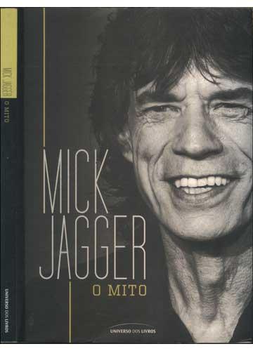 Mick Jagger - O Mito