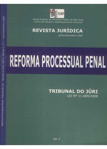 Reforma Processual Penal - Tribunal do Júri - Revista Jurídica - Ano 1 - Volume 1 - Nº.1 - Julho / Dezembro - 2008