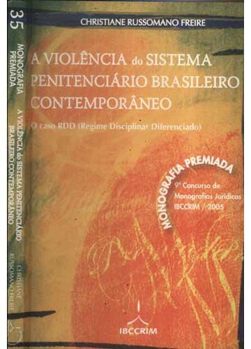 A Violência do Sistema Penitenciário Brasileiro Contemporâneo