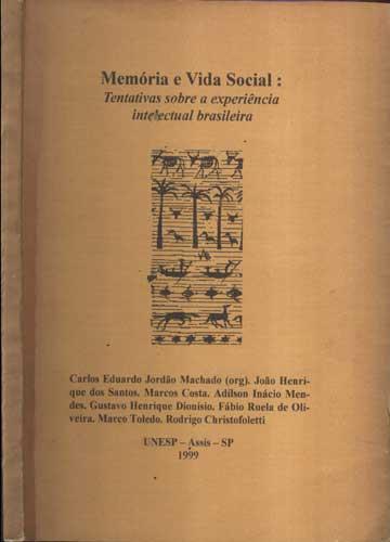 Memória e Vida Social - Tentativas Sobre a Experiência Intelectual Brasileira