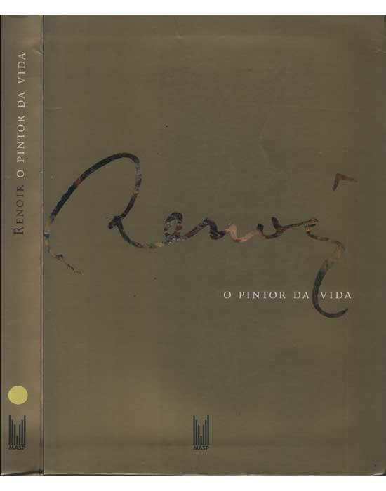 Renoir - O Pintor da Vida