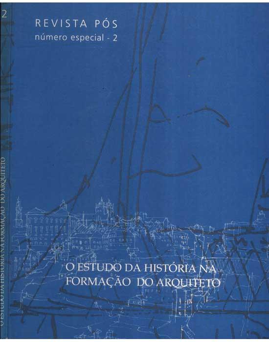 O Estudo da História na Formação do Arquiteto - Revista Pós - Nu?ero Especial - 2