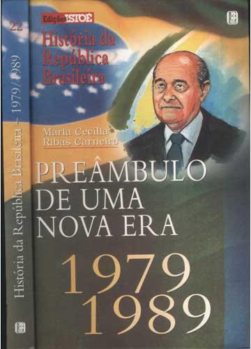 História da República Brasileira - 1979/1989 - Volume 22 - Preâmbulo de Uma Nova Era