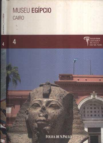 Museu Egípcio - Cairo - Folha Grandes Museus do Mundo - Volume 4