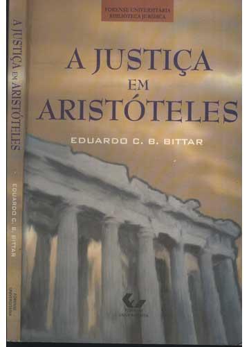 A Justiça em Aristóteles - Com Dedicatória do Autor