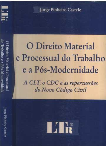 O Direito Material e Processual do Trabalho e a Pós-Modernidade