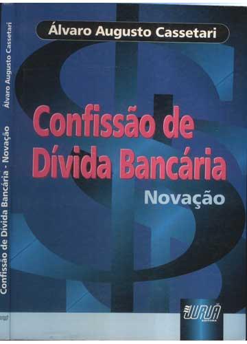 Confissão de Dívida Bancária - Novação