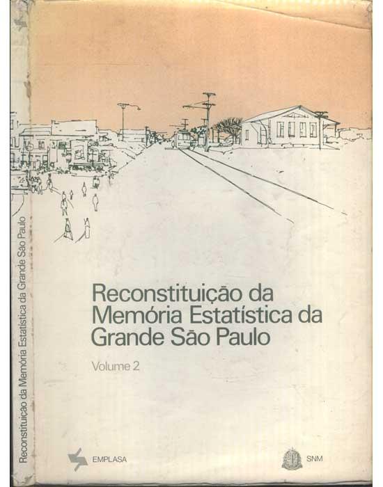 Reconstituição da Memória Estatística da Grande São Paulo - Volume 2