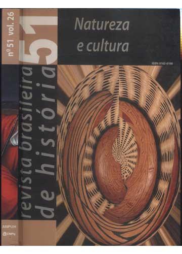 Revista Brasileira de História - Nº 51 - Volume 26 - Natureza e Cultura