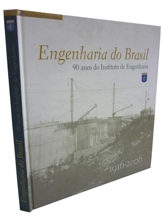 Engenharia do Brasil - 90 Anos do Instituto de Engenharia