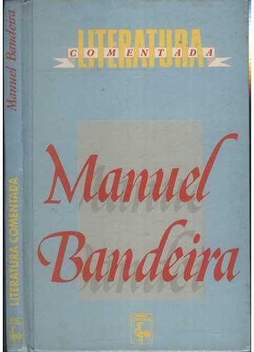 Manuel Bandeira - Literatura Comentada