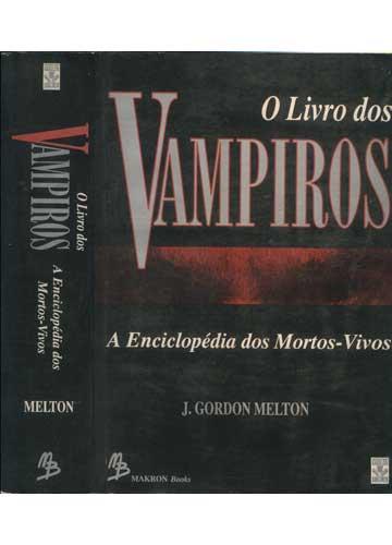 O Livro dos Vampiros - A Enciclopédia dos Mortos-Vivos