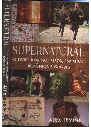 Supernatural - O Livro dos Monstros Espíritos Demônios e Ghouls