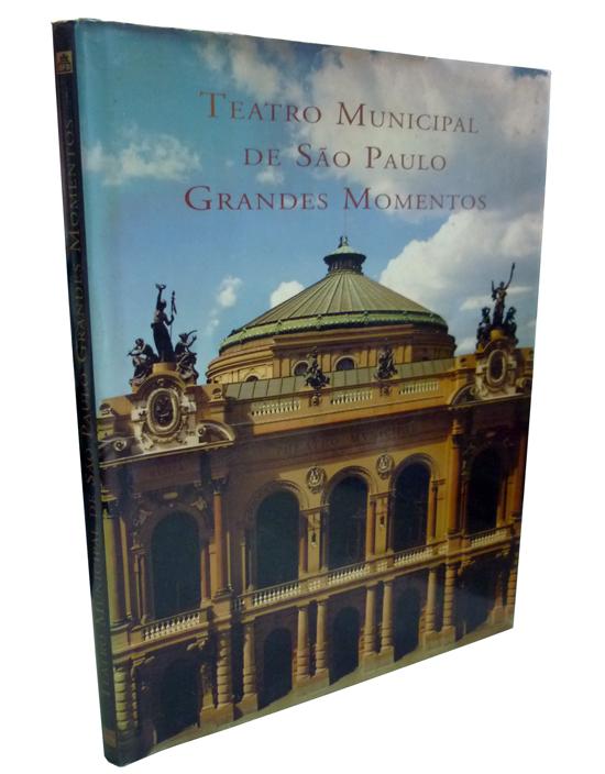 Teatro Municipal de São Paulo - Grandes Momentos