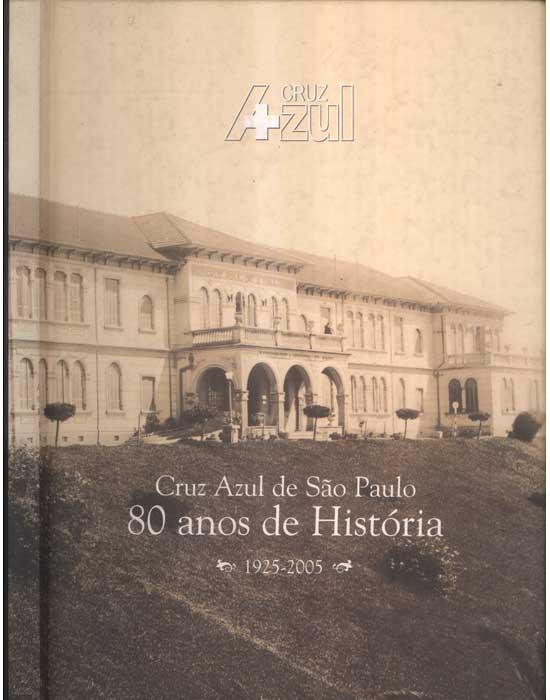 Cruz Azul de São Paulo - 80 Anos de História