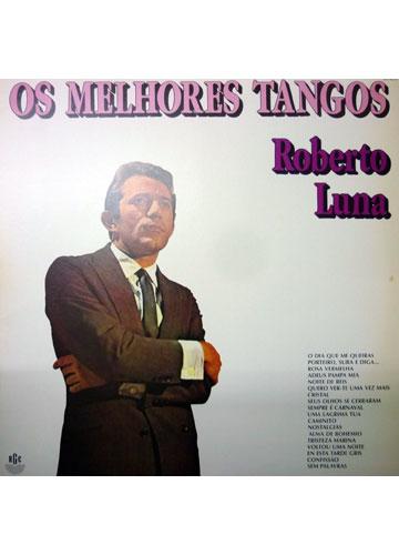 Roberto Luna - Os Melhores Tangos