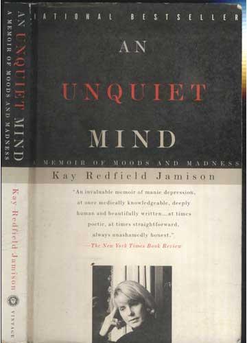 An Unquiet Mind - A Memoir of Moods and Madnness