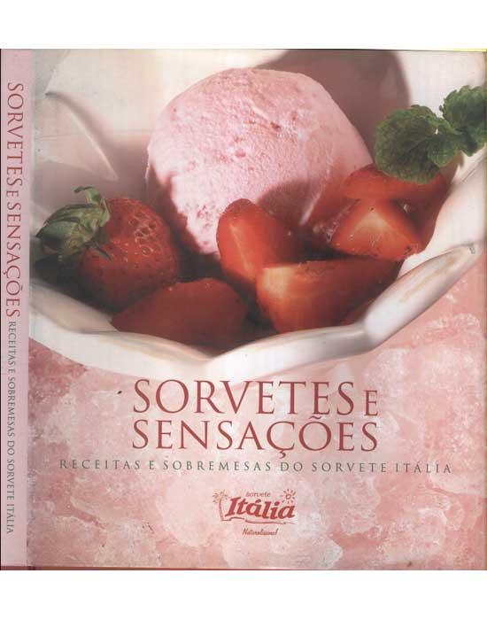 Sorvetes e Sensações - Receitas e Sobremesas do Sorvete Itália