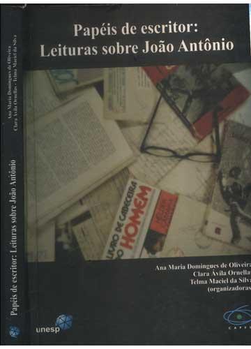 Papéis de Escritor - Leituras Sobre João Antônio