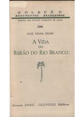 A Vida do Barão do Rio Branco