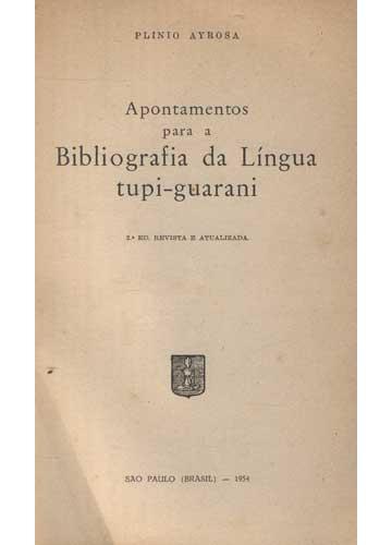 Apontamentos para a Bibliografia da Língua Tupi - Guarani