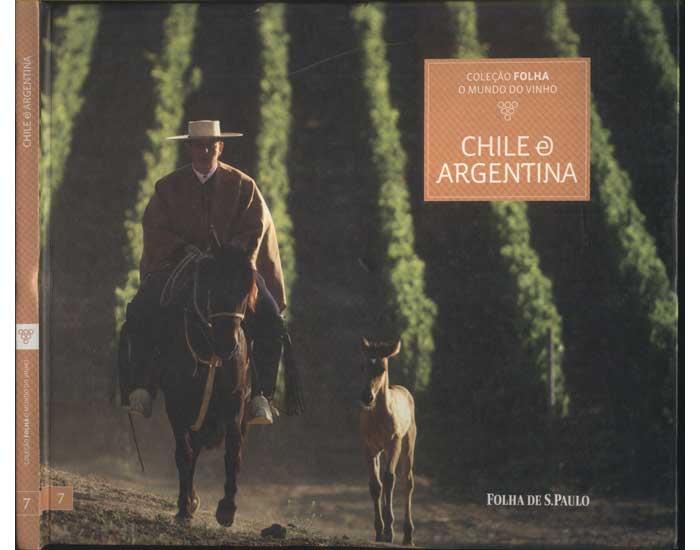 Chile e Argentina - Coleção Folha o Mundo do Vinho - Volume 7
