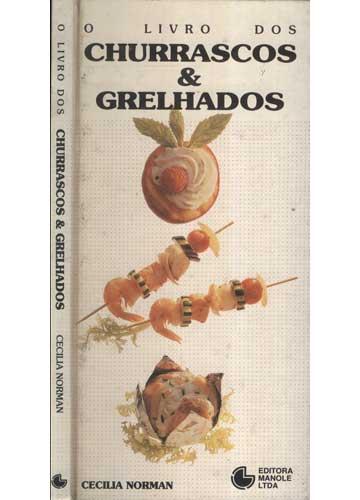 Livro - O Livro dos Churrascos & Grelhados - Sebo do Messias