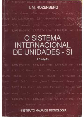 O Sistema Internacional de Unidades - SI